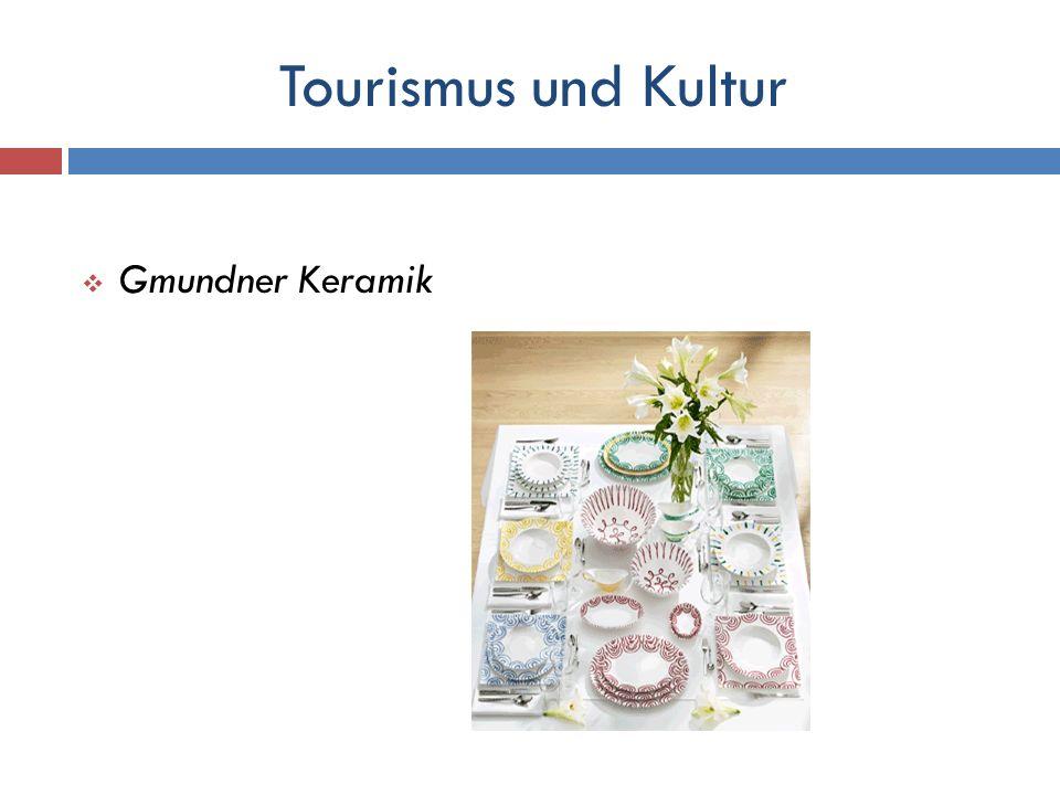 Tourismus und Kultur Gmundner Keramik