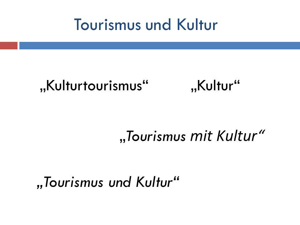 Kulturtourismus Kultur Tourismus mit Kultur Tourismus und Kultur
