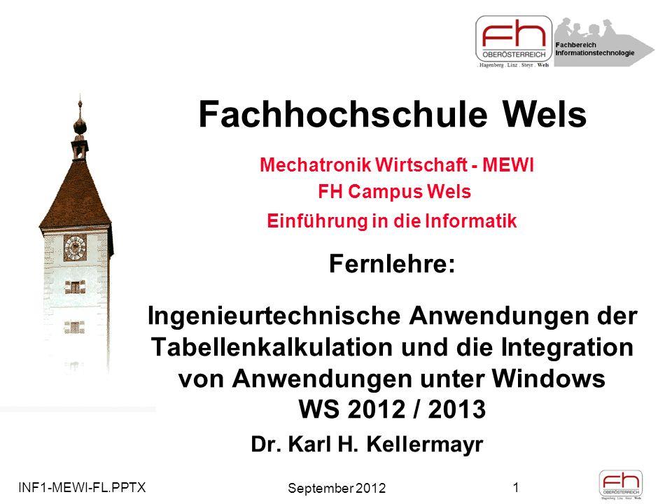 INF1-MEWI-FL.PPTX September 2012 2 o Ingenieurtechnische Beispiele der Tabellenkalkulation o Integration von Windows Anwendungen PIM – Outlook / E Mail o Kurzeinführung Datenbanken