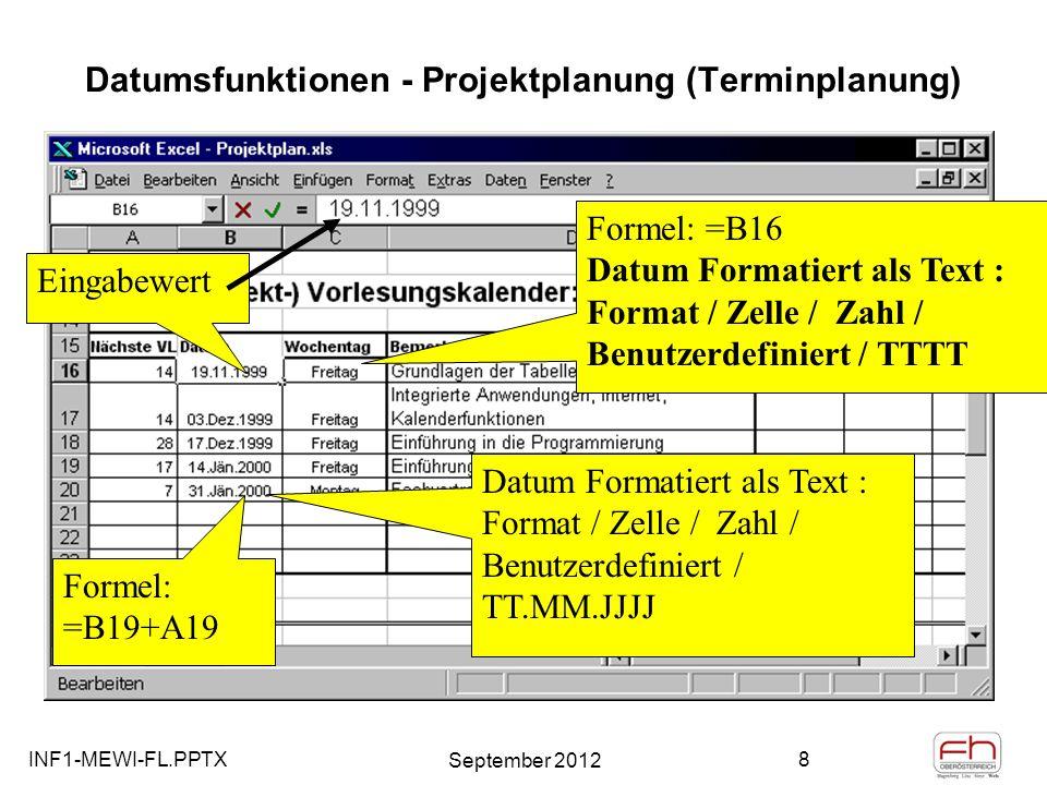 INF1-MEWI-FL.PPTX September 2012 9 Mit der Wenn Funktion lassen sich einfache logische Schaltungen in Excel simulieren