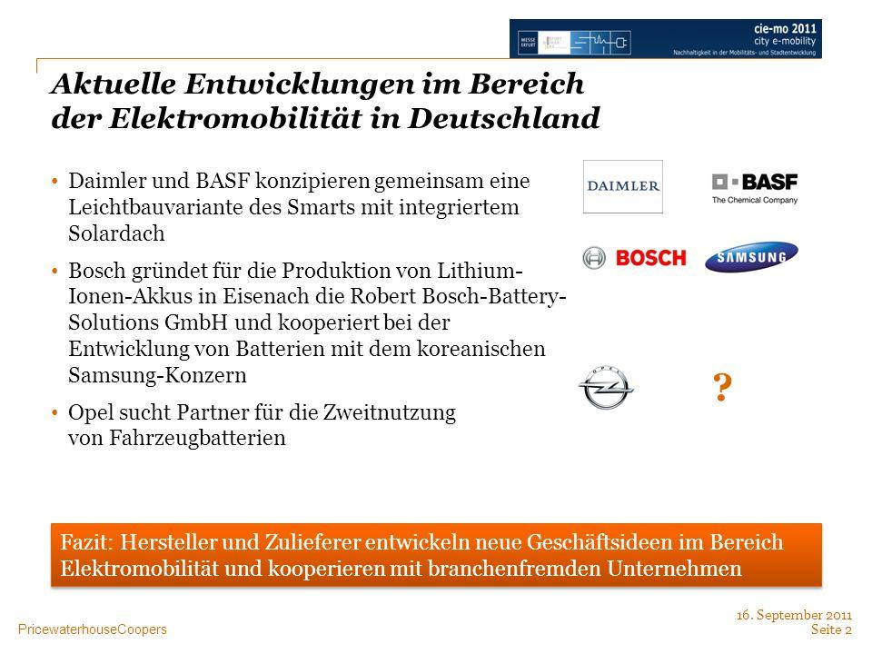 PricewaterhouseCoopers Aktuelle Entwicklungen im Bereich der Elektromobilität in Deutschland Daimler und BASF konzipieren gemeinsam eine Leichtbauvari