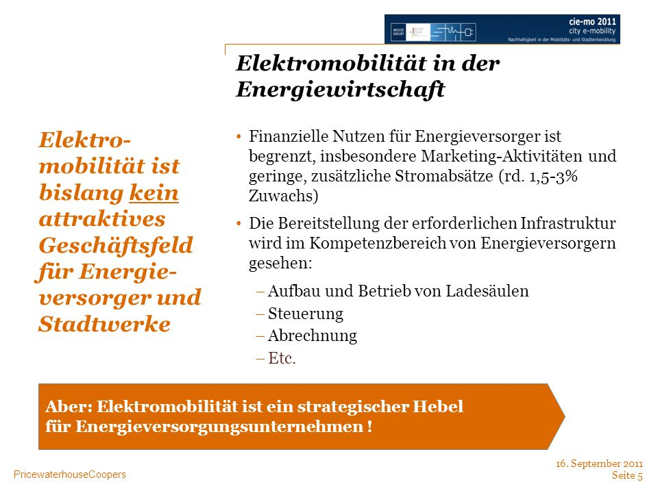 PricewaterhouseCoopers Elektromobilität in der Energiewirtschaft Finanzielle Nutzen für Energieversorger ist begrenzt, insbesondere Marketing-Aktivitä