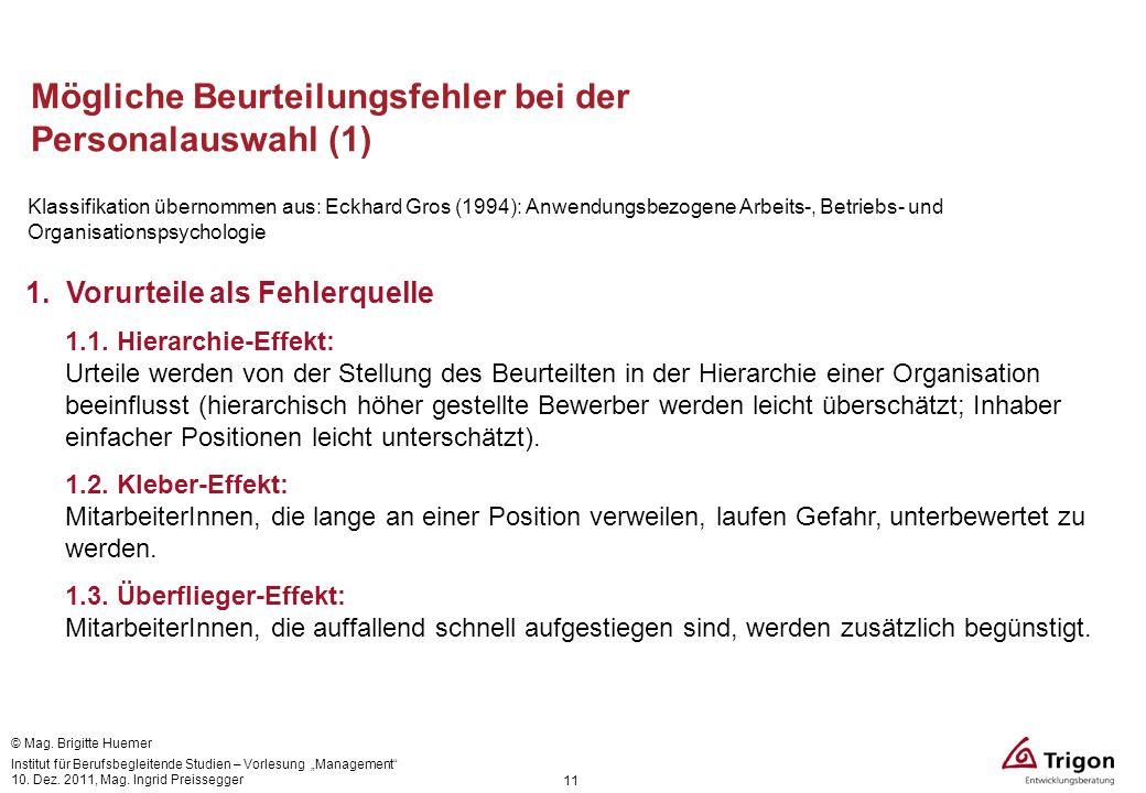 11 Mögliche Beurteilungsfehler bei der Personalauswahl (1) Klassifikation übernommen aus: Eckhard Gros (1994): Anwendungsbezogene Arbeits-, Betriebs-