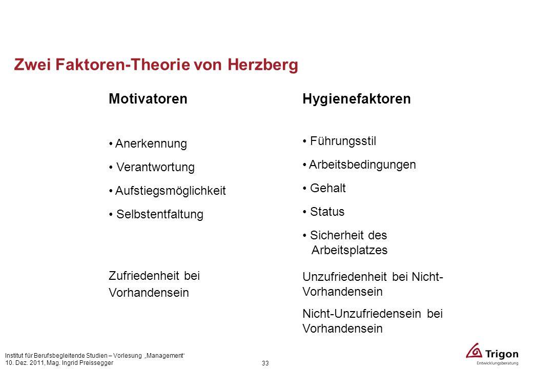 33 Zwei Faktoren-Theorie von Herzberg Motivatoren Anerkennung Verantwortung Aufstiegsmöglichkeit Selbstentfaltung Zufriedenheit bei Vorhandensein Hygi