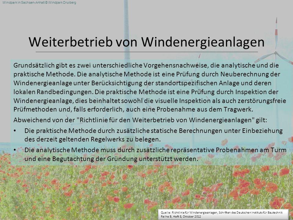 Windpark in Sachsen-Anhalt © Windpark Druiberg Weiterbetrieb von Windenergieanlagen Grundsätzlich gibt es zwei unterschiedliche Vorgehensnachweise, di