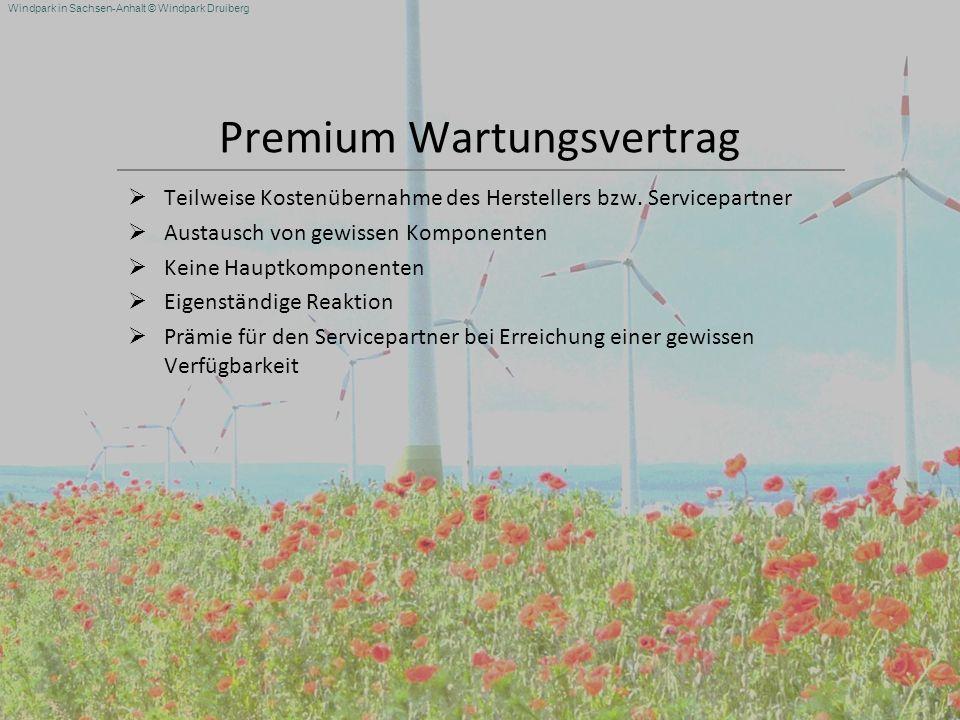 Windpark in Sachsen-Anhalt © Windpark Druiberg Premium Wartungsvertrag Teilweise Kostenübernahme des Herstellers bzw. Servicepartner Austausch von gew