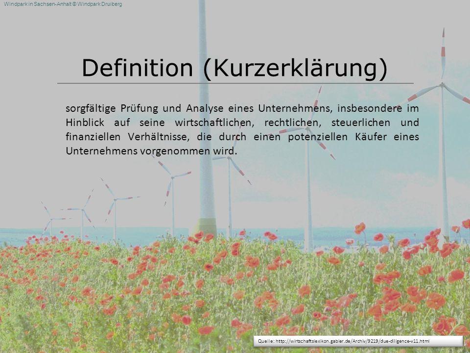 Windpark in Sachsen-Anhalt © Windpark Druiberg Definition (Kurzerklärung) sorgfältige Prüfung und Analyse eines Unternehmens, insbesondere im Hinblick