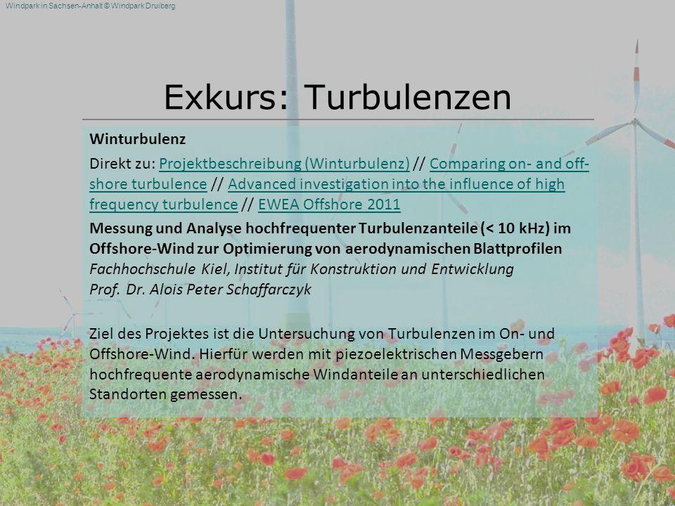 Windpark in Sachsen-Anhalt © Windpark Druiberg Exkurs: Turbulenzen Winturbulenz Direkt zu: Projektbeschreibung (Winturbulenz) // Comparing on- and off