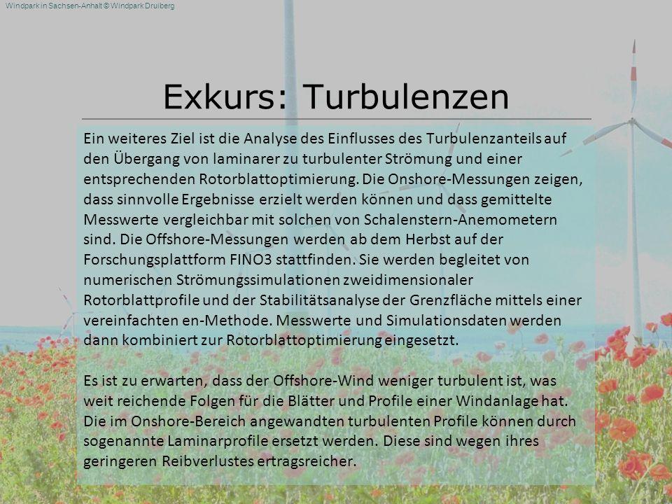 Windpark in Sachsen-Anhalt © Windpark Druiberg Exkurs: Turbulenzen Ein weiteres Ziel ist die Analyse des Einflusses des Turbulenzanteils auf den Überg
