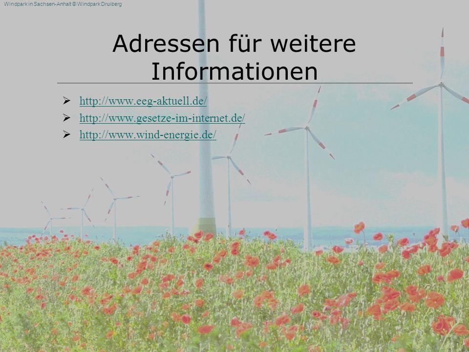 Windpark in Sachsen-Anhalt © Windpark Druiberg Adressen für weitere Informationen http://www.eeg-aktuell.de/ http://www.gesetze-im-internet.de/ http:/