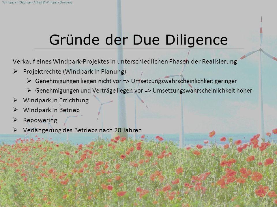 Windpark in Sachsen-Anhalt © Windpark Druiberg Gründe der Due Diligence Verkauf eines Windpark-Projektes in unterschiedlichen Phasen der Realisierung
