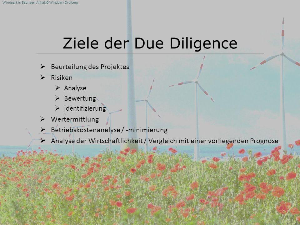 Windpark in Sachsen-Anhalt © Windpark Druiberg Ziele der Due Diligence Beurteilung des Projektes Risiken Analyse Bewertung Identifizierung Wertermittl