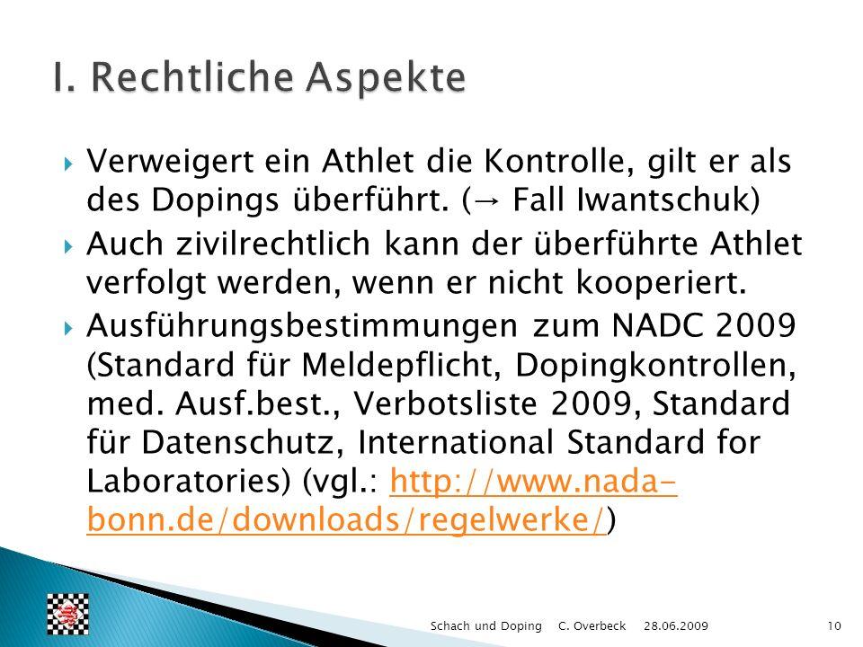 Verweigert ein Athlet die Kontrolle, gilt er als des Dopings überführt. ( Fall Iwantschuk) Auch zivilrechtlich kann der überführte Athlet verfolgt wer