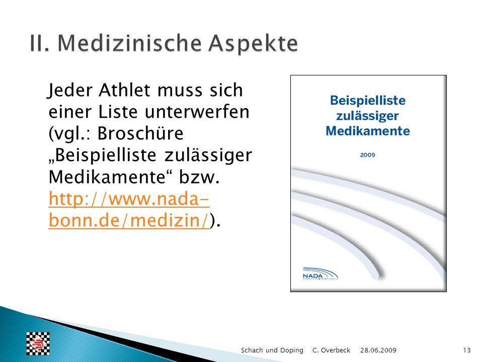 Jeder Athlet muss sich einer Liste unterwerfen (vgl.: Broschüre Beispielliste zulässiger Medikamente bzw. http://www.nada- bonn.de/medizin/). http://w