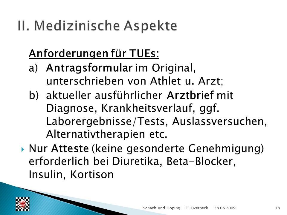 Anforderungen für TUEs: a)Antragsformular im Original, unterschrieben von Athlet u. Arzt; b) aktueller ausführlicher Arztbrief mit Diagnose, Krankheit