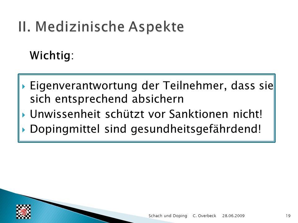 Wichtig: Eigenverantwortung der Teilnehmer, dass sie sich entsprechend absichern Unwissenheit schützt vor Sanktionen nicht! Dopingmittel sind gesundhe