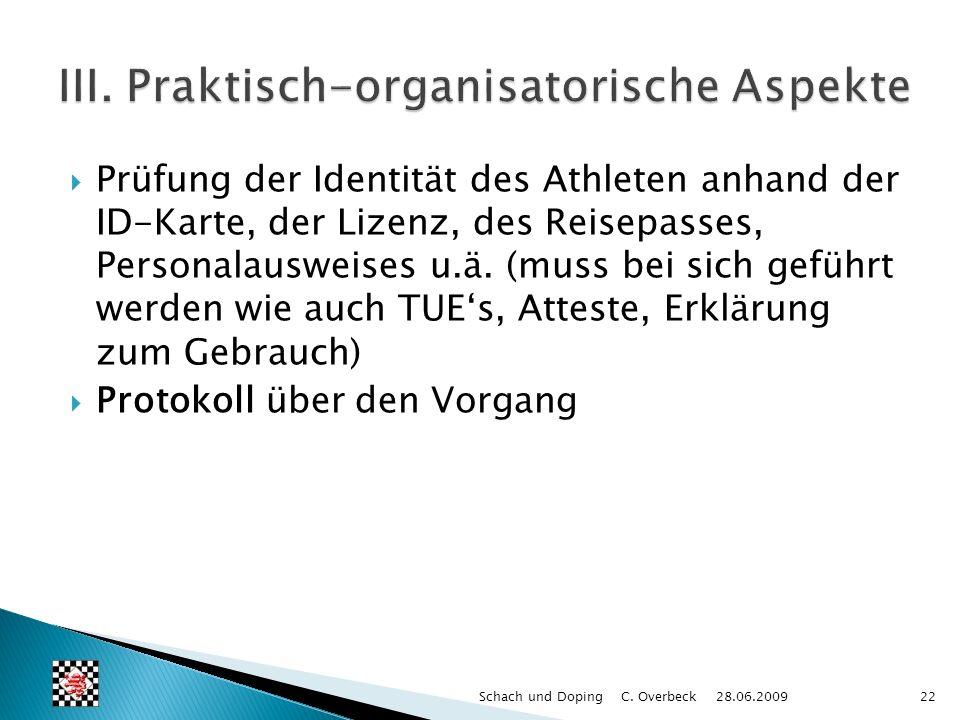 Prüfung der Identität des Athleten anhand der ID-Karte, der Lizenz, des Reisepasses, Personalausweises u.ä. (muss bei sich geführt werden wie auch TUE