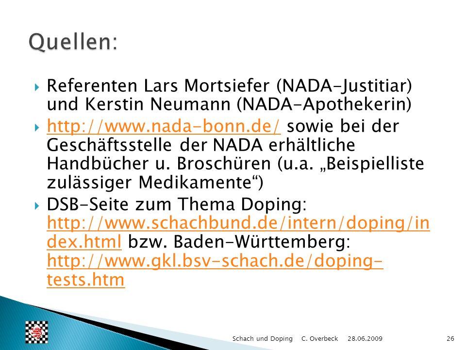 Referenten Lars Mortsiefer (NADA-Justitiar) und Kerstin Neumann (NADA-Apothekerin) http://www.nada-bonn.de/ sowie bei der Geschäftsstelle der NADA erh
