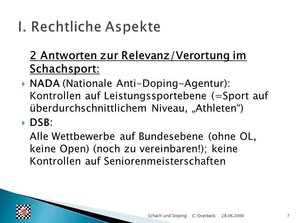 2 Antworten zur Relevanz/Verortung im Schachsport: NADA (Nationale Anti-Doping-Agentur): Kontrollen auf Leistungssportebene (=Sport auf überdurchschni