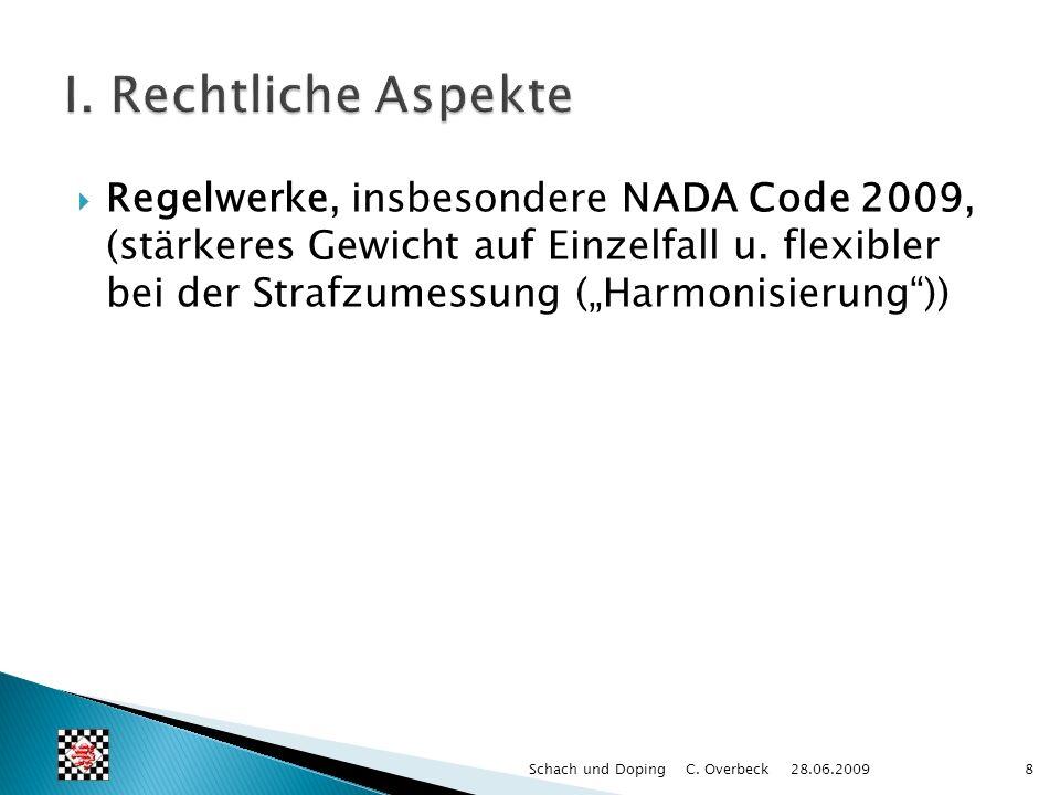 Regelwerke, insbesondere NADA Code 2009, (stärkeres Gewicht auf Einzelfall u. flexibler bei der Strafzumessung (Harmonisierung)) 8Schach und Doping C.
