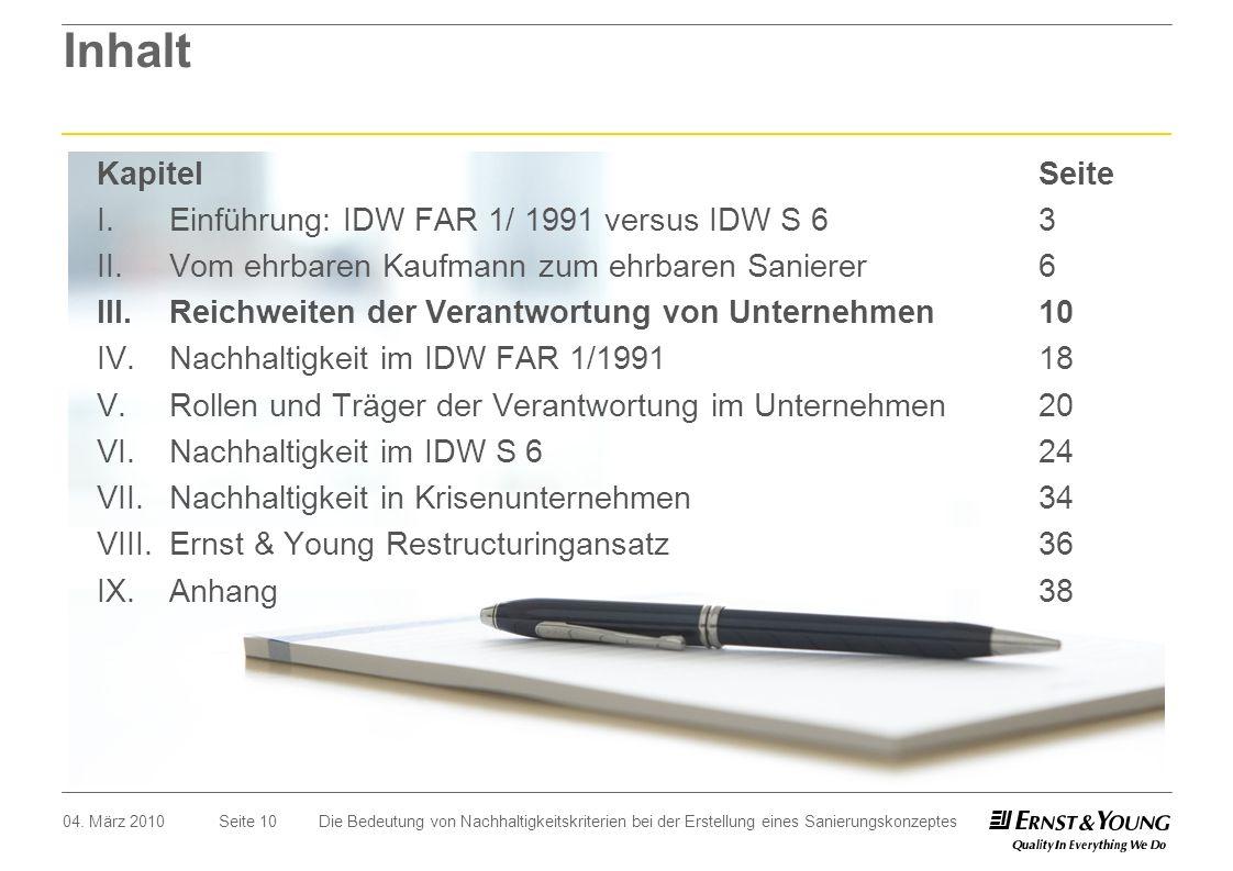 Seite 10 Inhalt 04. März 2010Die Bedeutung von Nachhaltigkeitskriterien bei der Erstellung eines Sanierungskonzeptes I.Einführung: IDW FAR 1/ 1991 ver