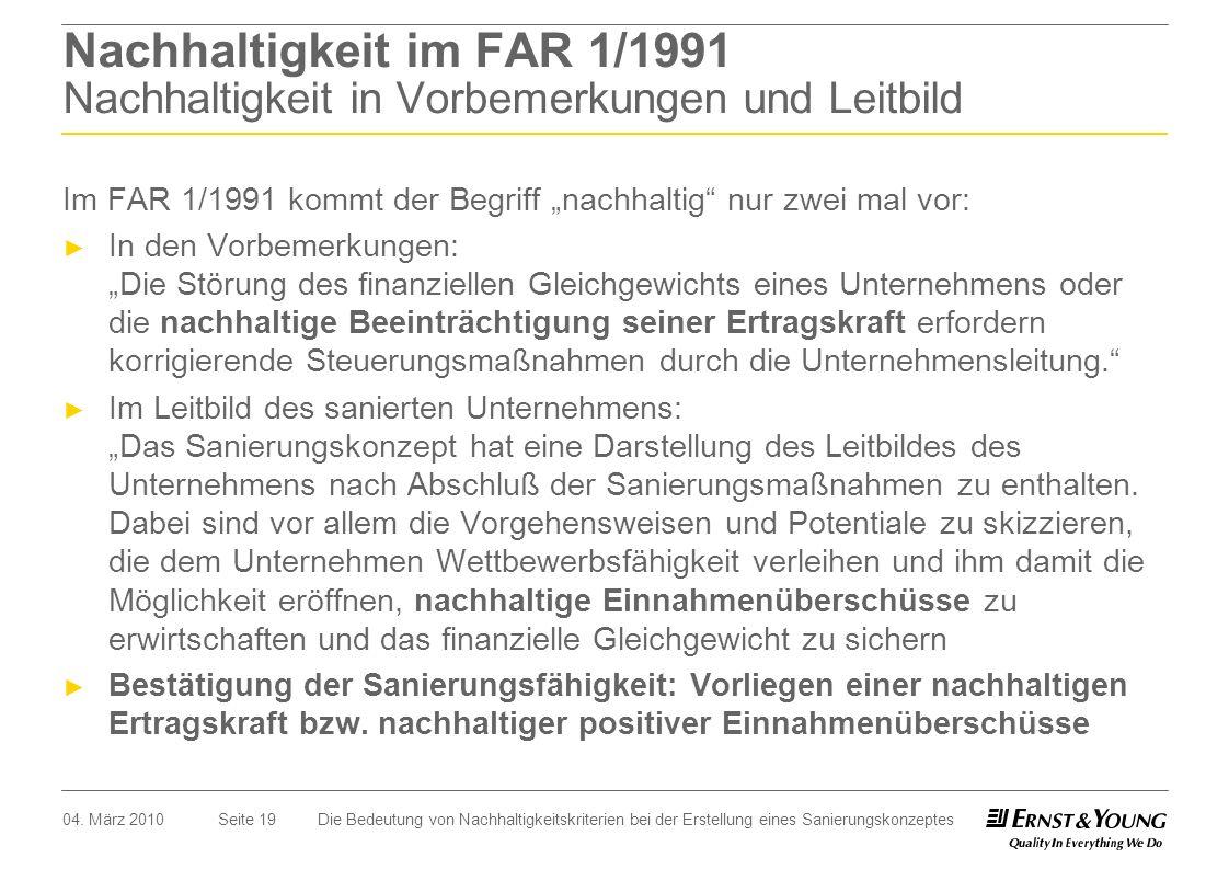 Seite 19 Nachhaltigkeit im FAR 1/1991 Nachhaltigkeit in Vorbemerkungen und Leitbild Im FAR 1/1991 kommt der Begriff nachhaltig nur zwei mal vor: In de