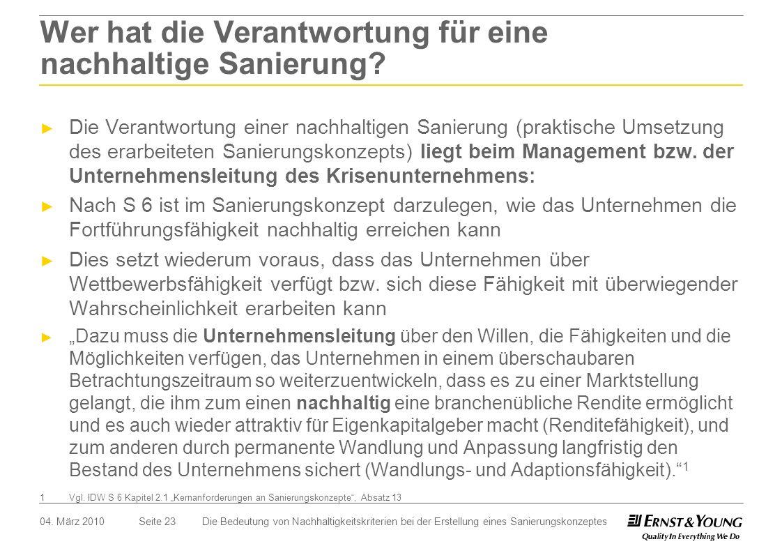 Seite 23 Wer hat die Verantwortung für eine nachhaltige Sanierung? 04. März 2010 Die Verantwortung einer nachhaltigen Sanierung (praktische Umsetzung