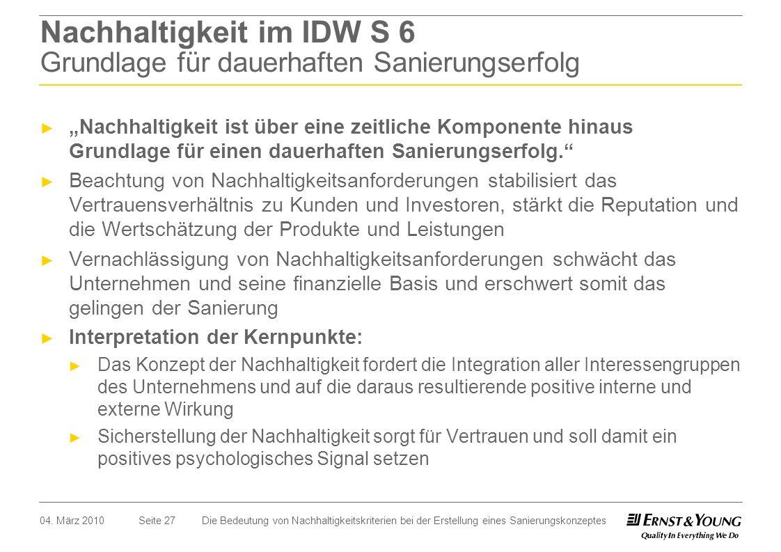 Seite 27 Nachhaltigkeit im IDW S 6 Grundlage für dauerhaften Sanierungserfolg Nachhaltigkeit ist über eine zeitliche Komponente hinaus Grundlage für e