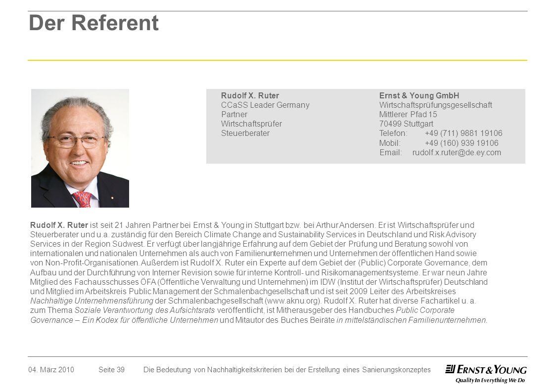 Seite 3904. März 2010 Der Referent Rudolf X. Ruter ist seit 21 Jahren Partner bei Ernst & Young in Stuttgart bzw. bei Arthur Andersen. Er ist Wirtscha
