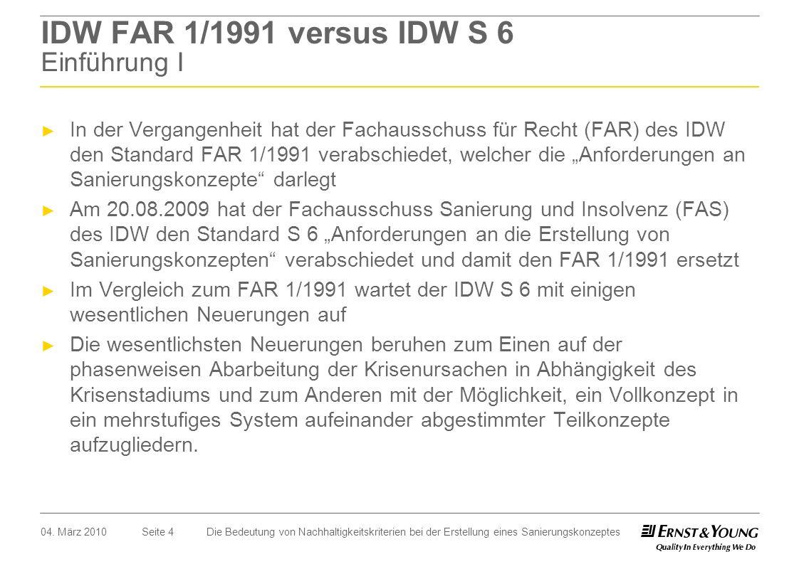 Seite 4 IDW FAR 1/1991 versus IDW S 6 Einführung I In der Vergangenheit hat der Fachausschuss für Recht (FAR) des IDW den Standard FAR 1/1991 verabsch