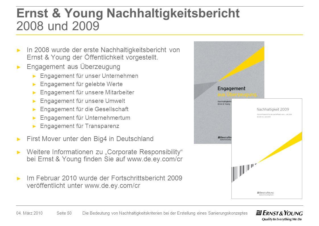 Seite 50 Ernst & Young Nachhaltigkeitsbericht 2008 und 2009 In 2008 wurde der erste Nachhaltigkeitsbericht von Ernst & Young der Öffentlichkeit vorges