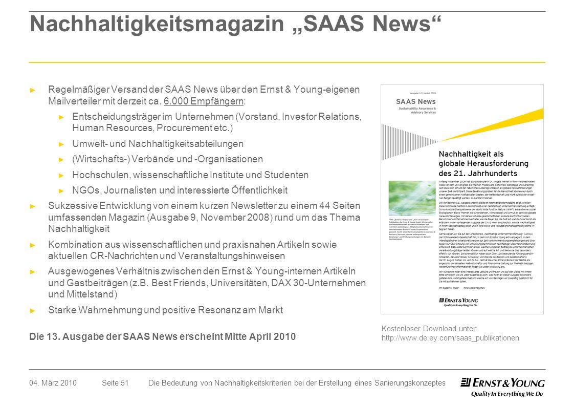 Seite 51 Nachhaltigkeitsmagazin SAAS News Regelmäßiger Versand der SAAS News über den Ernst & Young-eigenen Mailverteiler mit derzeit ca. 6.000 Empfän