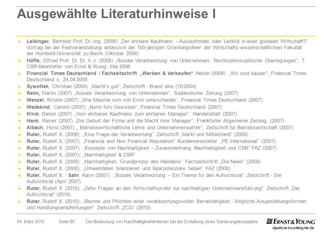 Seite 60 Ausgewählte Literaturhinweise I Leibinger, Berthold Prof. Dr.-Ing. (2006) Der ehrbare Kaufmann – Auslaufmodel oder Leitbild in einer globalen
