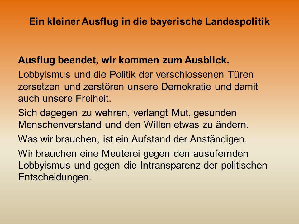 Ein kleiner Ausflug in die bayerische Landespolitik Ausflug beendet, wir kommen zum Ausblick.