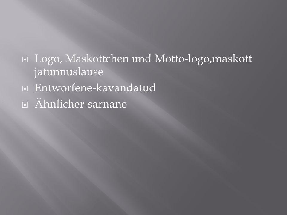Logo, Maskottchen und Motto-logo,maskott jatunnuslause Entworfene-kavandatud Ähnlicher-sarnane