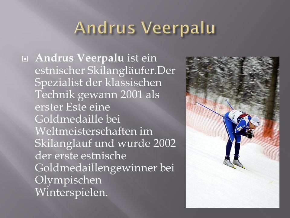 Andrus Veerpalu ist ein estnischer Skilangläufer.Der Spezialist der klassischen Technik gewann 2001 als erster Este eine Goldmedaille bei Weltmeisterschaften im Skilanglauf und wurde 2002 der erste estnische Goldmedaillengewinner bei Olympischen Winterspielen.