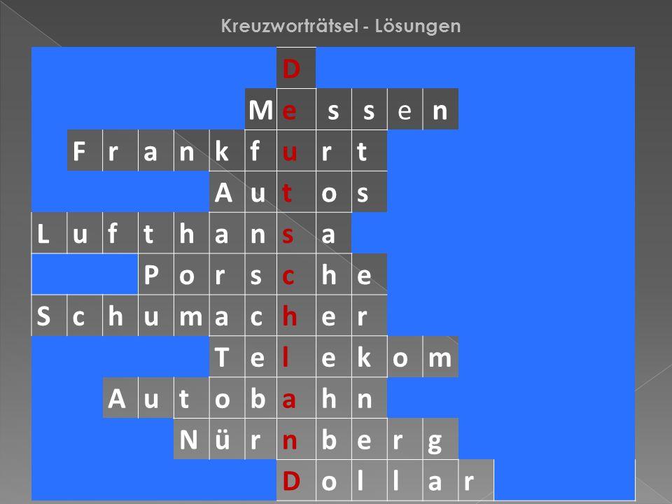 D Messen Frankfurt Autos Lufthansa Porsche Schumacher Telekom Autobahn Nürnberg Dollar Kreuzworträtsel - Lösungen