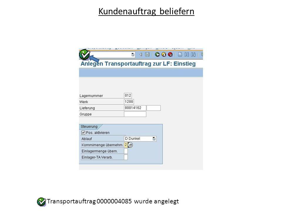 Transportauftrag 0000004085 wurde angelegt Kundenauftrag beliefern