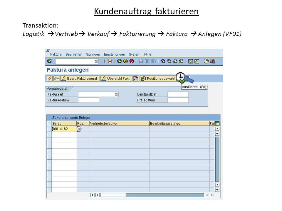Kundenauftrag fakturieren Transaktion: Logistik Vertrieb Verkauf Fakturierung Faktura Anlegen (VF01)