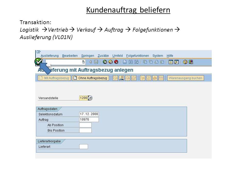 Kundenauftrag beliefern Transaktion: Logistik Vertrieb Verkauf Auftrag Folgefunktionen Auslieferung (VL01N)