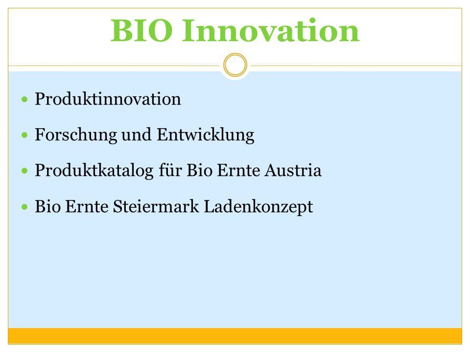 BIO Innovation Produktinnovation Forschung und Entwicklung Produktkatalog für Bio Ernte Austria Bio Ernte Steiermark Ladenkonzept