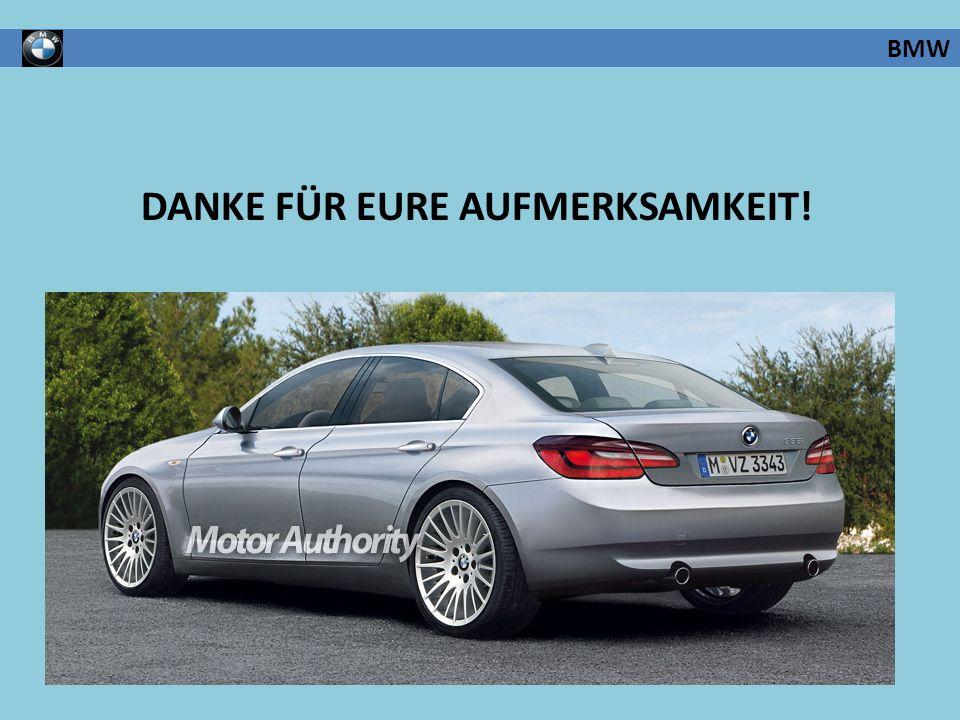 DANKE FÜR EURE AUFMERKSAMKEIT! BMW