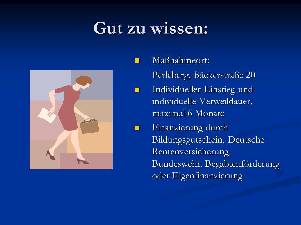Gut zu wissen: Maßnahmeort: Perleberg, Bäckerstraße 20 Individueller Einstieg und individuelle Verweildauer, maximal 6 Monate Finanzierung durch Bildu