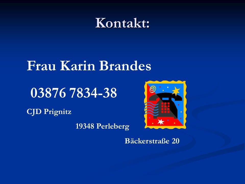 Kontakt: Frau Karin Brandes 03876 7834-38 CJD Prignitz 19348 Perleberg Bäckerstraße 20