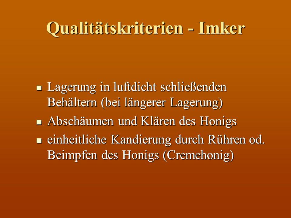 Qualitätskriterien - Imker Abfüllen ohne Erwärmung bzw.