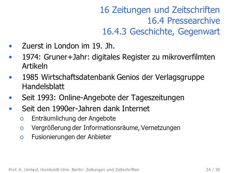 Prof.K. Umlauf, Humboldt-Univ. Berlin: Zeitungen und Zeitschriften 24 / 30 Zuerst in London im 19.