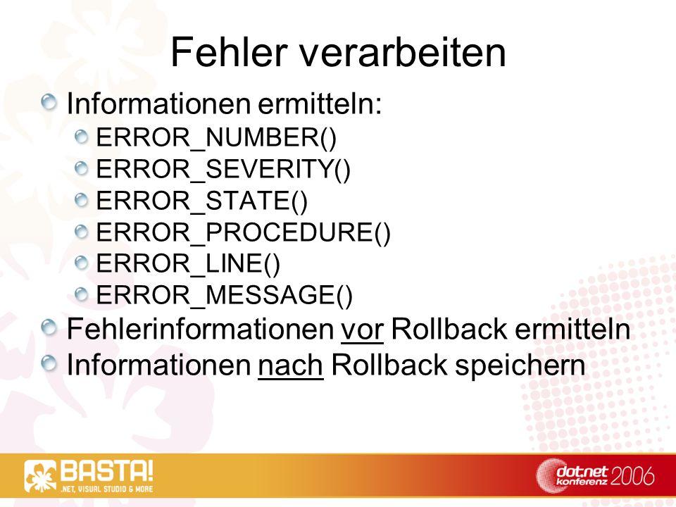 TRY/CATCH Setzt die laufende Transaktion in einen uncommited-Status Nur Lesezugriffe oder Rollback möglich Auslösen eines Fehlers mit RAISERROR Einschränkungen: Es werden nur Fehler mit Schweregrad (Severity) 11-20 verarbeitet Connection-Abbruch oder KILL wird nicht berücksichtigt Prozedur- oder Funktionsaufrufe werden nicht unterbrochen