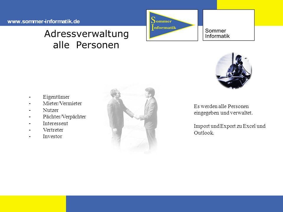Adressverwaltung alle Personen - Eigentümer - Mieter/Vermieter - Nutzer - Pächter/Verpächter - Interessent - Vertreter - Investor Es werden alle Perso