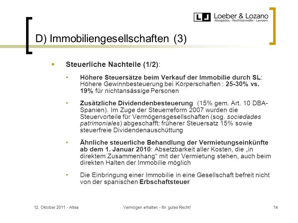 12. Oktober 2011 - AlteaVermögen erhalten - Ihr gutes Recht!14 D) Immobiliengesellschaften (3) Steuerliche Nachteile (1/2): Höhere Steuersätze beim Ve