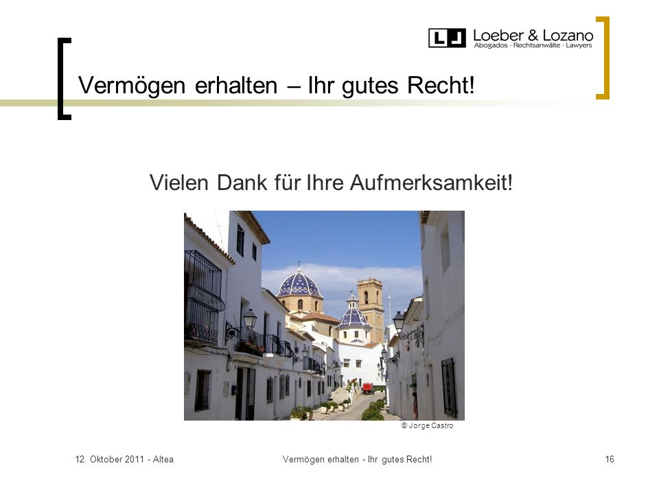 12. Oktober 2011 - AlteaVermögen erhalten - Ihr gutes Recht!16 Vermögen erhalten – Ihr gutes Recht.